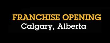 Celebrating a New Franchise Opening – Calgary, Alberta
